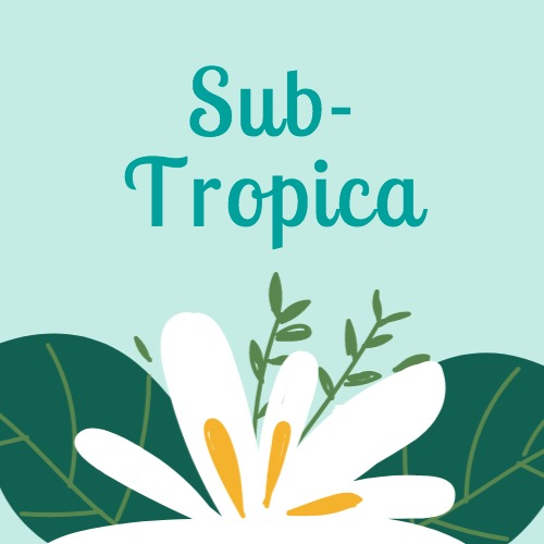 Sub- Tropica
